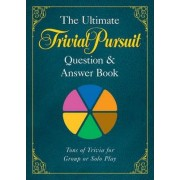 The Ultimate TRIVIAL PURSUIT (R) Question & Answer Book by Hasbro