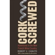 Corkscrewed by Robert V. Camuto