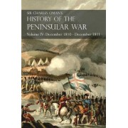Sir Charles Oman's History of the Peninsular War Volume IV by Sir Charles Oman