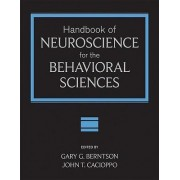 Handbook of Neuroscience for the Behavioral Sciences by Gary G. Berntson