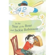 In the Year of the Boar and Jackie Robinson by Bette Lord