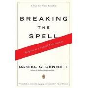 Breaking the Spell by Professor Daniel C Dennett