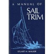 The Manual of Sail Trim by Stuart H. Walker