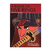 A BOOK OF FIVE RINGS and THE UNFETTERED MIND : The Classic Guide to Strategy