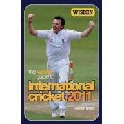 The Wisden Guide to International Cricket 2011 by Steven Lynch
