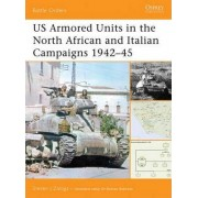 Us Armored Units in the North African and Italian Campaigns 1942-1943 by Steven Zaloga