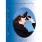 The Ultimate Question Books - Career Transition by Kathy Jo Slusher