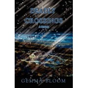 Deadly Crossings by Gemma Bloom