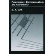 Punishment, Communication and Community by R. A. Duff