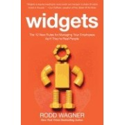 Widgets: The 12 New Rules for Managing Your Employees as If They're Real People
