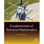 Fundamentals of Technical Mathematics by Sarhan M. Musa