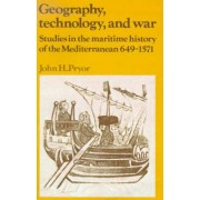 Geography, Technology, and War by Professor John H. Pryor