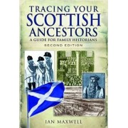Tracing Your Scottish Ancestors by Dr. Ian Maxwell