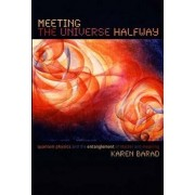Meeting the Universe Halfway by Karen Barad