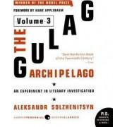 The Gulag Archipelago: Experiment in Literary Investigation v. 3 by Aleksandr Solzhenitsyn