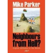 Neighbours From Hell: English Attitudes To The Welsh