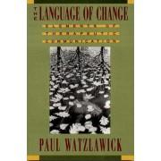The Language of Change by Paul Watzlawick