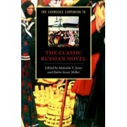 The Cambridge Companion to the Classic Russian Novel by Malcolm V. Jones