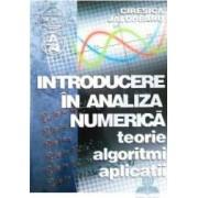 Introducere in analiza numerica. Teorie. Algoritmi. Aplicatii - Ciresica Jalobeanu