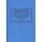 Crime History and Histories of Crime by Professor Clive Emsley