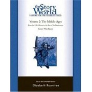 The Story of the World: History for the Classical Child: Volume 2 by Susan Wise Bauer