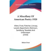 A Miscellany of American Poetry 1920 by Robert Frost