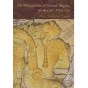 The Monuments of Piedras Negras, an Ancient Maya City by Flora Simmons Clancy