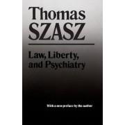 Law, Liberty and Psychiatry by Thomas Szasz