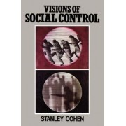 Visions of Social Control by Stanley Cohen