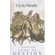 Guild Wars: Edge of Destiny by J. Robert King