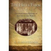 Ten Hills Farm by C. S. Manegold