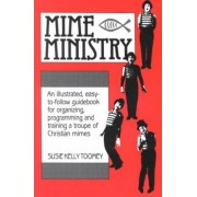 Mime Ministry by Susie Kelly Toomey