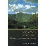 Common Ground by Gary Y. Okihiro