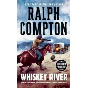 Whiskey River by Ralph Compton
