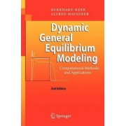 Dynamic General Equilibrium Modeling by Burkhard Heer
