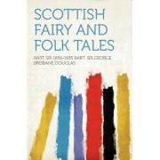 Scottish Fairy and Folk Tales by Bart Sir 1856-1935 Bart Sir Ge Douglas