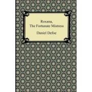 Roxana, the Fortunate Mistress by Daniel Defoe