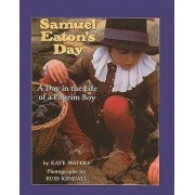 Samuel Eaton's Day by Kate Waters Kate Waters