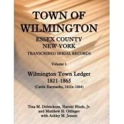 Town of Wilmington, Essex County, New York, Transcribed Serial Records by Harold E Hinds