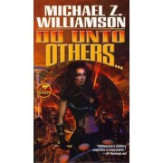 Do Unto Others by Michael Z. Williamson