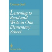 Learning to Read and Write in One Elementary School by Connie Juel