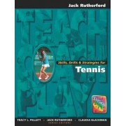 Skills, Drills & Strategies for Tennis by Jack Rutherford