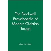 The Blackwell Encyclopedia of Modern Christian Thought by Alister E. McGrath