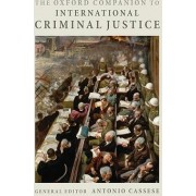 The Oxford Companion to International Criminal Justice by Professor of International Law Antonio Cassese