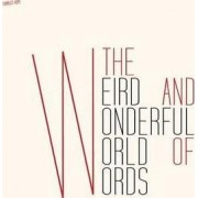 Weird and Wonderful World of Words by Charles Hope