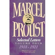 Selected Letters: 1918-1921 v. 4 by Marcel Proust