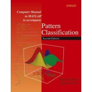 Computer Manual in Matlab to Accompany Pattern Classification, Second Edition by David G. Stork