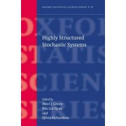 Highly Structured Stochastic Systems by Peter J. Green
