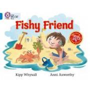 Fishy Friend by Kipp Whysall