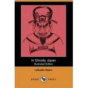 In Ghostly Japan (Dodo Press) by Lafcadio Hearn
